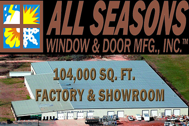 all seasons windows our factory will custom build your windows on 116u2033 increments far surpassing the industry standard of 12u2033 providing you with best fit available all seasons windows and doors
